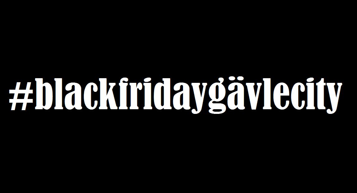 #blackfridaygävlecity